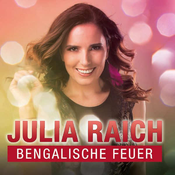 Julia Raich - Bengalische Feuer