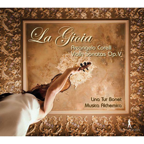 Lina Tur Bonet - Corelli: Violin Sonatas, Op. 5 – La gioia