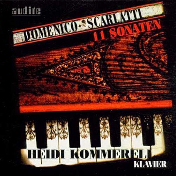 Heidi Kommerell - Scarlatti: 11 Sonaten