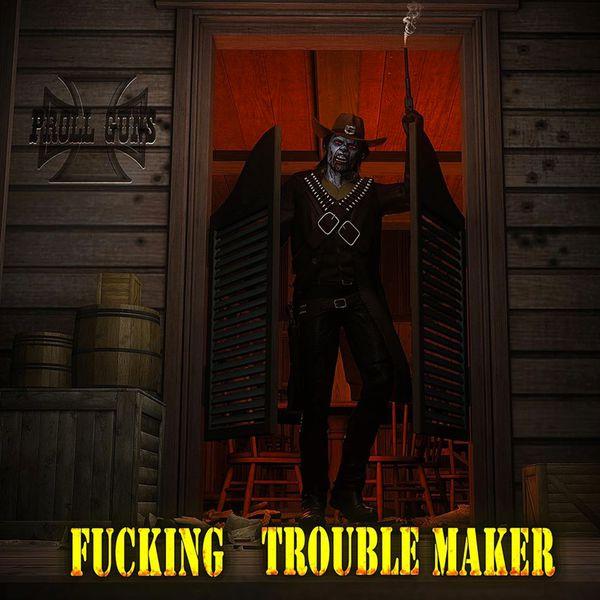 Proll Guns - Fucking Trouble Maker