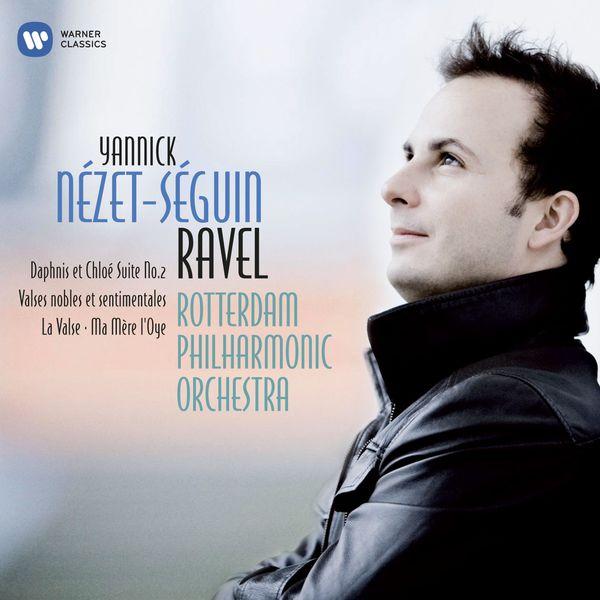 Yannick Nézet-Séguin - Ravel: La Valse, Ma Mère l'Oye, Daphnis et Chloé Suite No 2, etc
