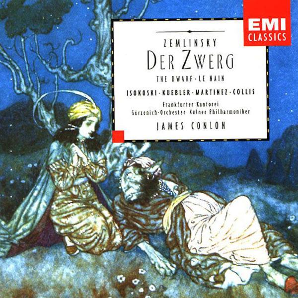 James Conlon/Gürzenich-Orchester Kölner Philharmoniker - Alexander von Zemlinsky : Der Zwerg (Le Nain)