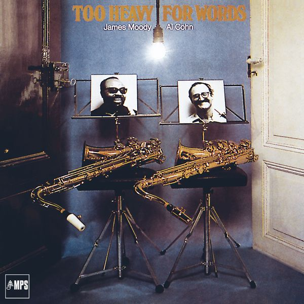 James Moody - Too Heavy for Words