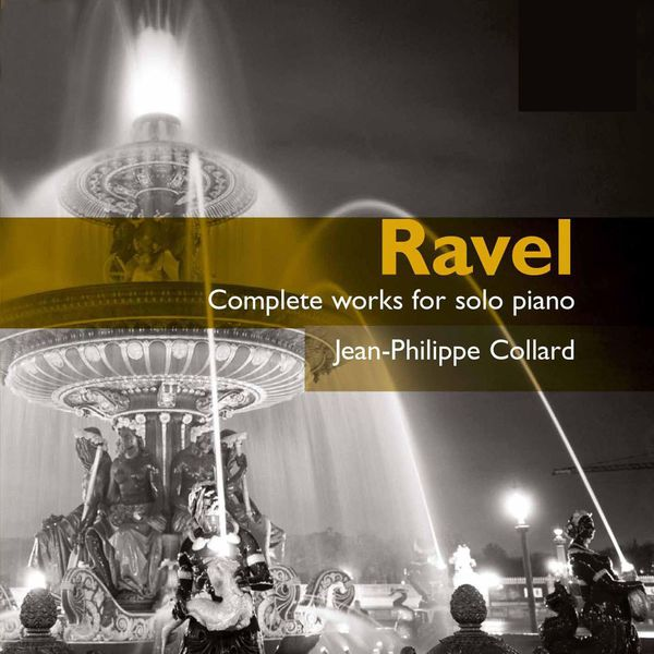 Jean-Philippe Collard - Ravel: Complete Works For Solo Piano