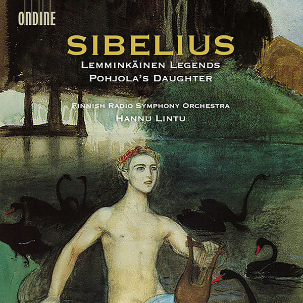 Finnish Radio Symphony Orchestra - Sibelius: Lemminkäinen-Suite, Pohjola's Daughter
