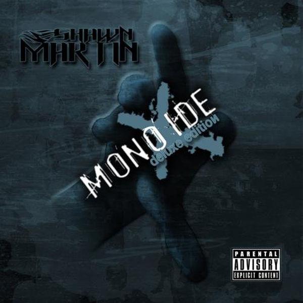 Shawn Martin - Monoxide (Deluxe Edition)