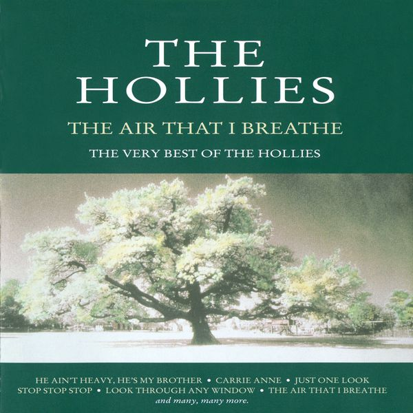 The Hollies - The Air That I Breathe - The Very Best of the Hollies