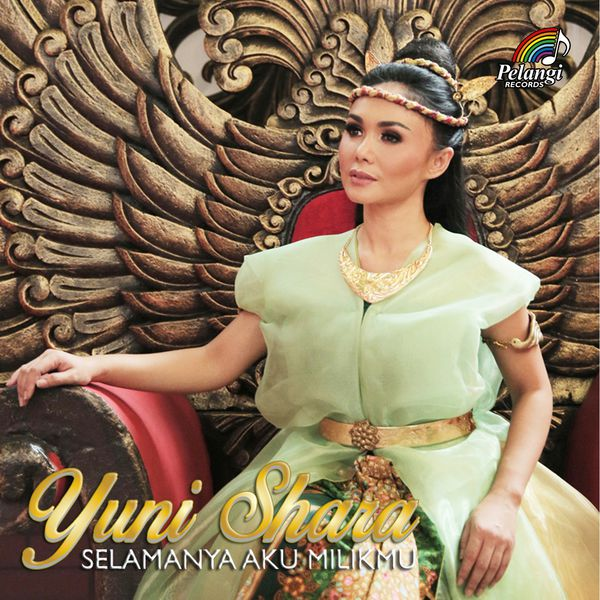 Selamanya aku milikmu yuni shara download and listen to the album yuni shara selamanya aku milikmu reheart Choice Image