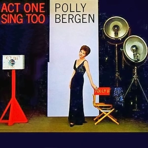 Polly Bergen - Act One, Sing Too
