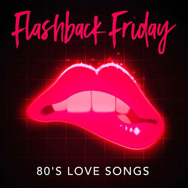 Love Song Hits 80s Greatest Flashback Friday Songs