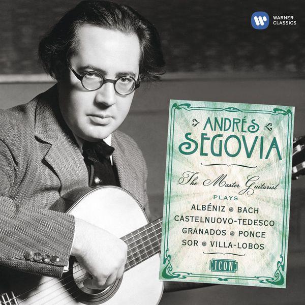 Andrès Segovia - The Master Guitarist