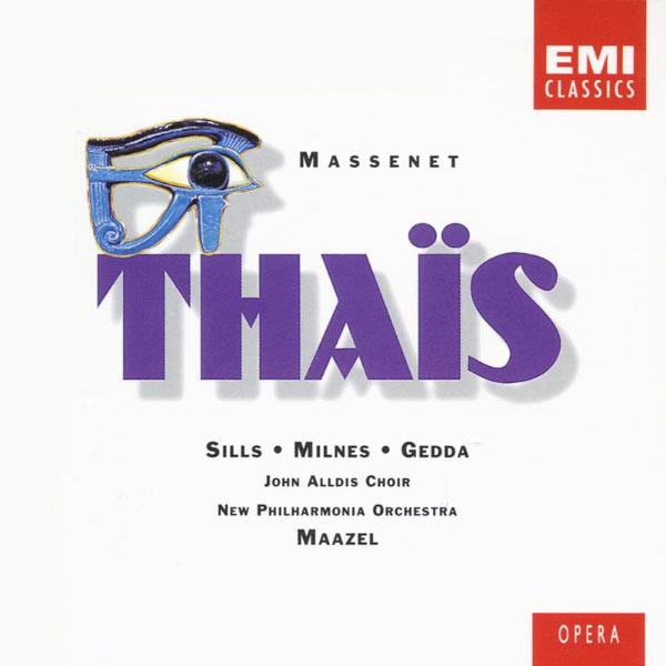 Beverly Sills/John Alldis Choir/New Philharmonia Orchestra/Lorin Maazel/Sherrill Milnes/Nicolai Gedda/Richard Van Allan/Ann-Marie Connors/Ann Murray/P - Massenet: Thaïs