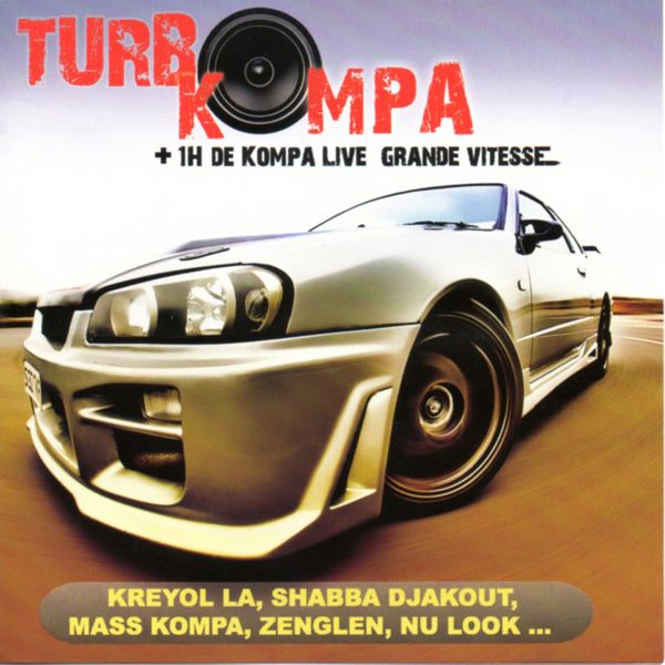 Various Artists - Turbo Kompa (1h de Kompa Live grande vitesse)