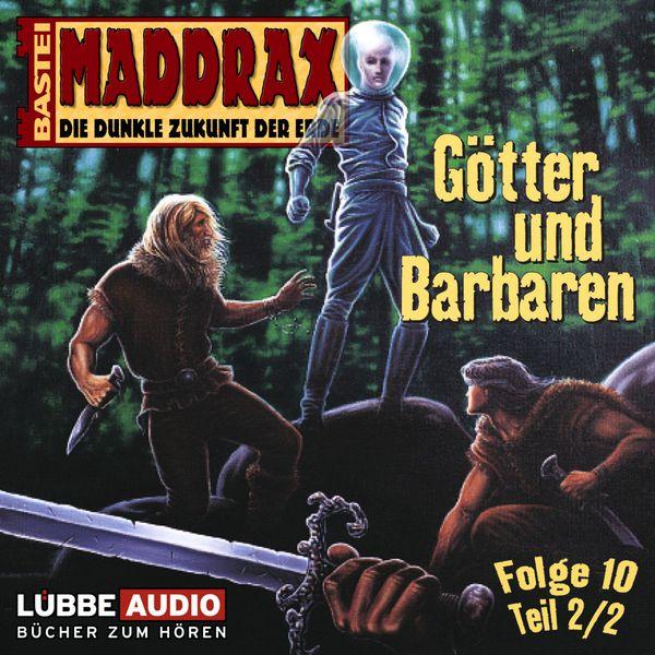 Maddrax - Götter und Barbaren - Teil 2