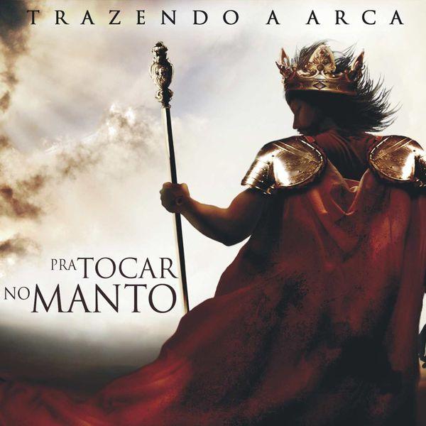 NO MANTO CD TRAZENDO BAIXAR ARCA TOCAR PRA A
