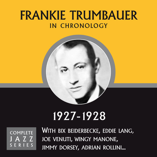 Frankie Trumbauer - Complete Jazz Series 1927 - 1928