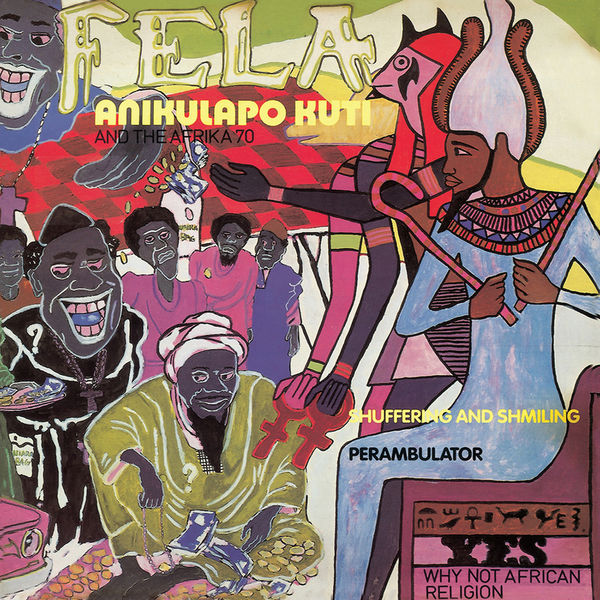 Shuffering And Shmiling | Fela Kuti – Download and listen to the album