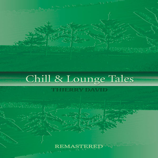 Thierry David - Chill & Lounge Tales