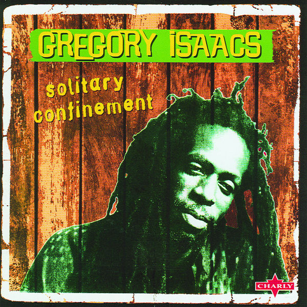 Gregory Isaacs - Solitary Confinement