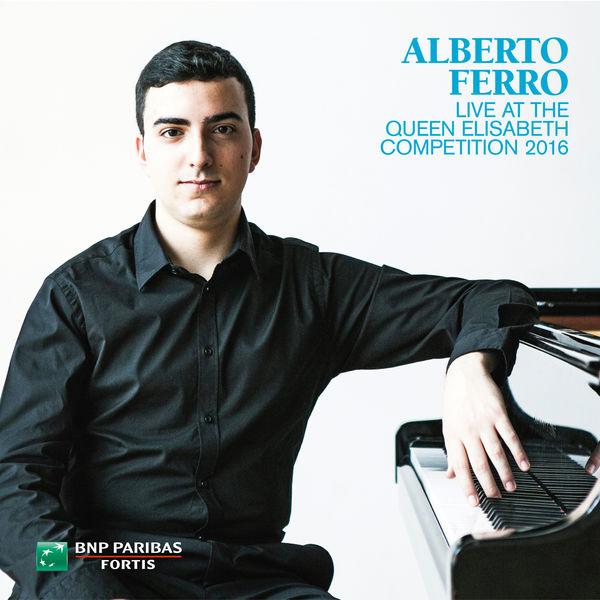 Alberto Ferro - Alberto Ferro Live at the Queen Elisabeth Competition 2016