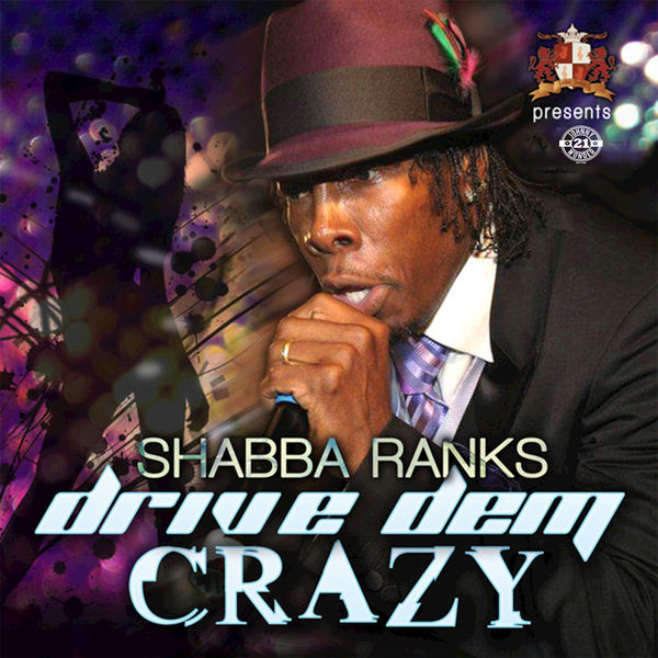 Shabba Ranks - Drive Dem Crazy