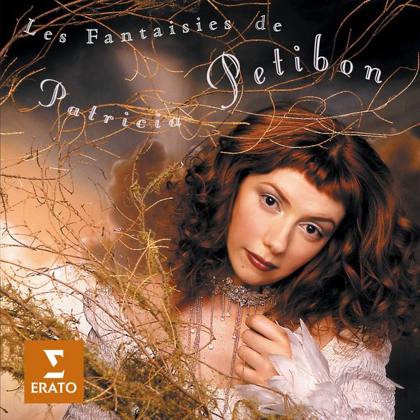 Patricia Petibon - Les Fantaisies de Patricia Petibon