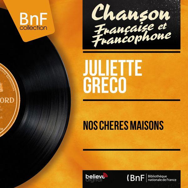 Juliette Gréco - Nos chères maisons (Mono Version)