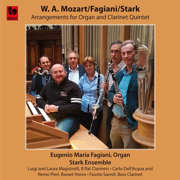 Wolfgang Amadeus Mozart|Mozart - Fagiani - Stark: Arrangements for Organ and Clarinet Quintet