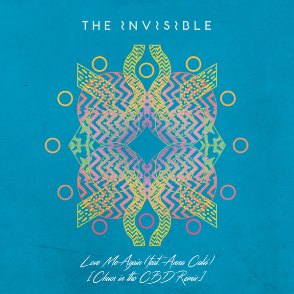 The Invisible - Love Me Again (Chaos in the CBD Remix)