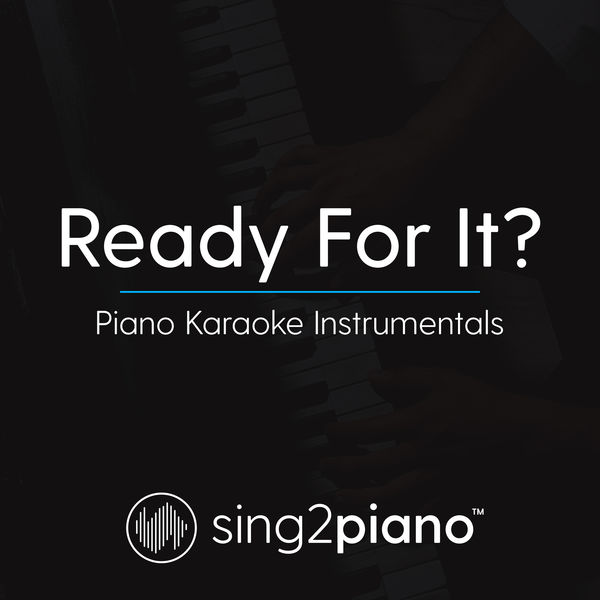Sing2Piano - Ready For It?