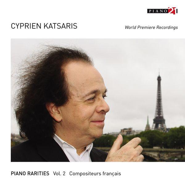 Cyprien Katsaris - Piano Rarities  - Vol. 2: French Composers (World Premiere Recordings)
