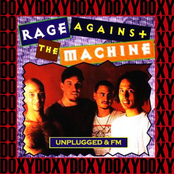 Rage Against The Machine - Unplugged & Fm (Doxy Collection, Remastered, Live)