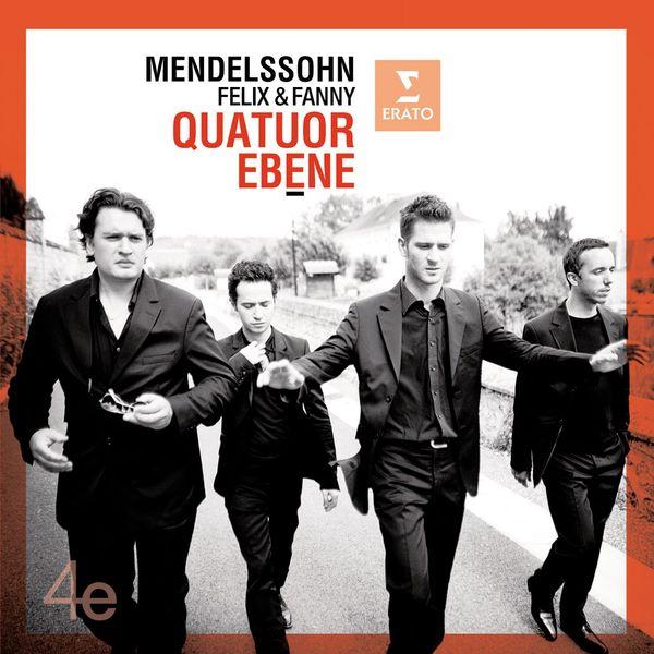 Quatuor Ébène - Mendelssohn Felix and Fanny