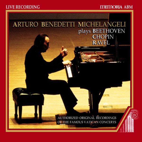 Arturo Benedetti Michelangeli - Piano Recital: Michelangeli, Arturo Benedetti - Beethoven / Chopin / Ravel (1987)