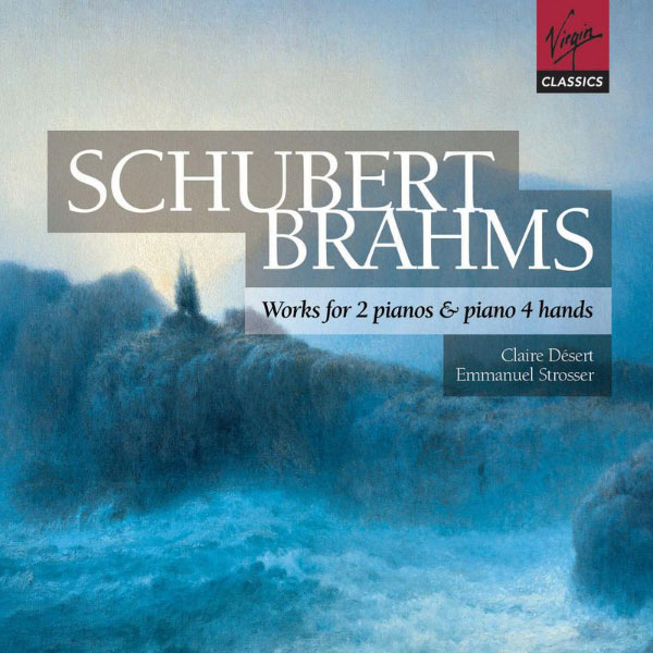 Claire Désert|Schubert: & Brahms: Works for Piano Duet and 2 Pianos