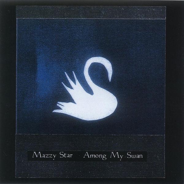 Mazzy Star|Among My Swan