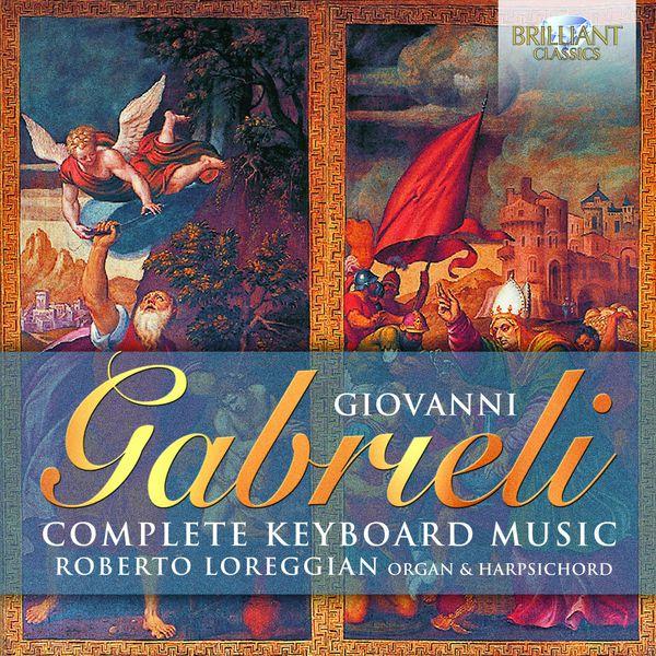 Roberto Loreggian - Gabrieli : Complete Keyboard Music
