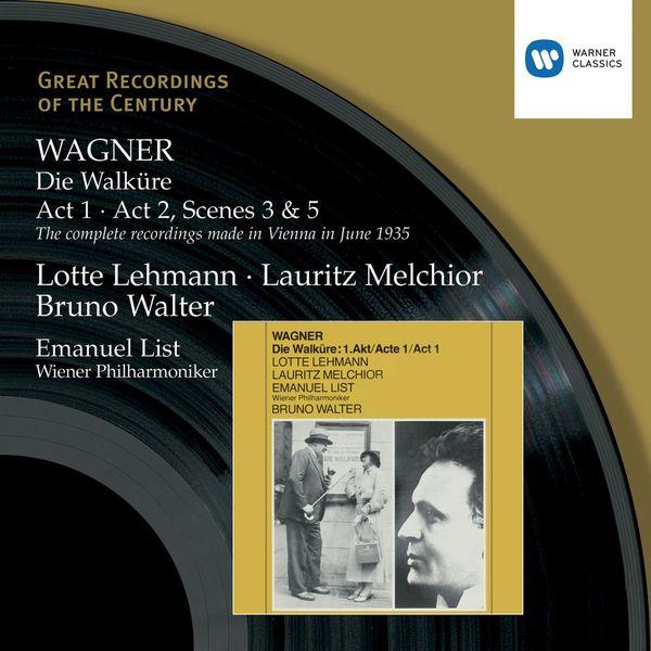 Lotte Lehmann/Lauritz Melchior/Emanuel List/Ella Flesch/Alfred Jerger/Wiener Philharmoniker/Bruno Walter - Wagner: Die Walküre Acts 1 & 2