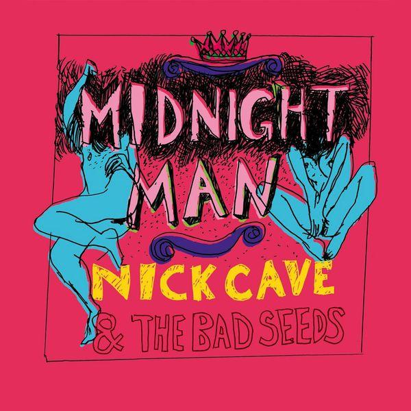 Nick Cave & The Bad Seeds - Midnight Man