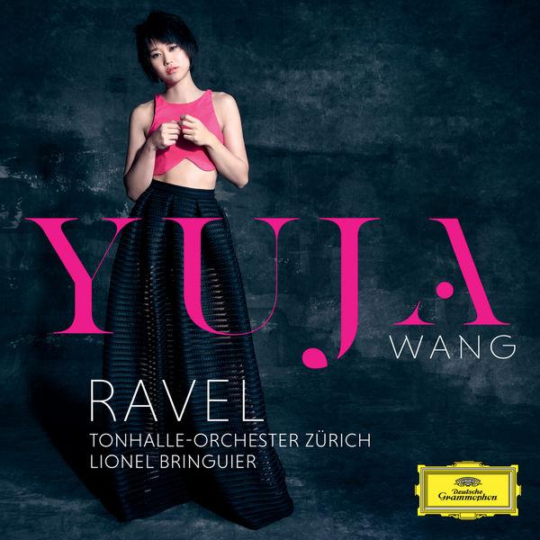 Yuja Wang - Ravel: Piano Concertos