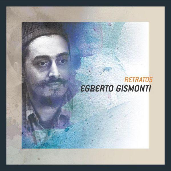 Egberto Gismonti - Retratos