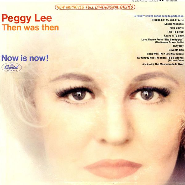 Peggy Lee - Then Was Then Now Is Now!