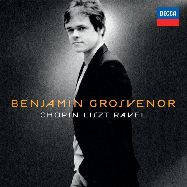Benjamin Grosvenor - Benjamin Grosvenor: Chopin, Liszt, Ravel