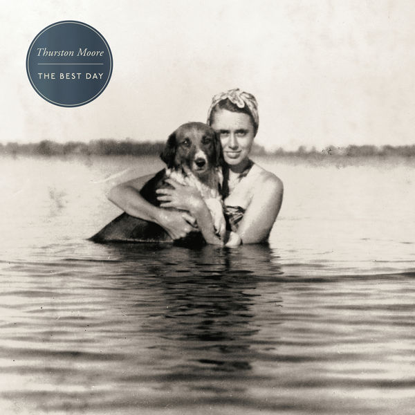 Thurston Moore - The Best Day
