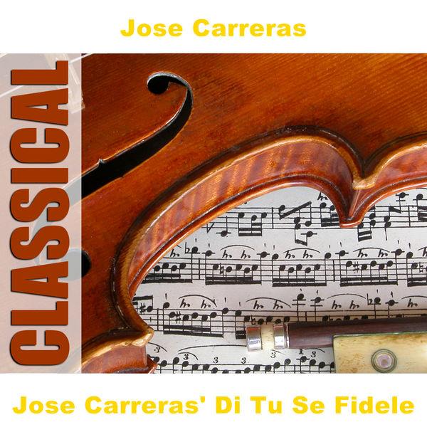 José Carreras - Verdi: Arias - Jose Carreras' Di Tu Se Fidele