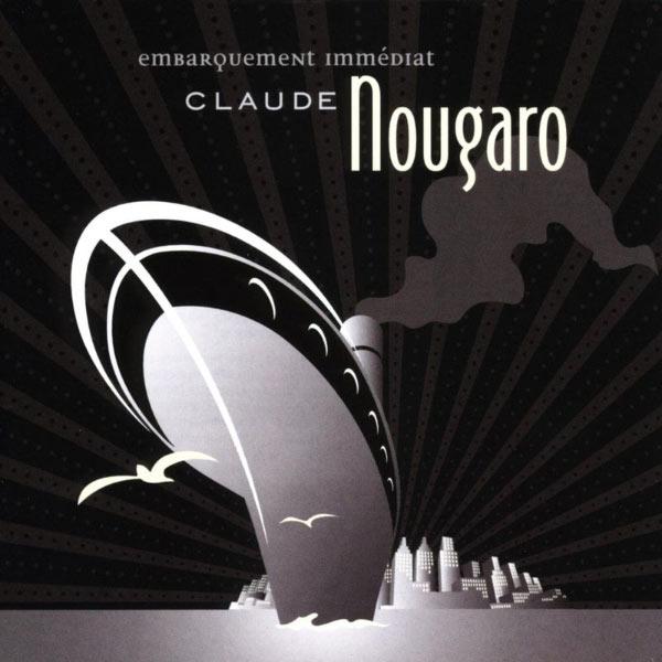 Claude Nougaro - Embarquement Immédiat