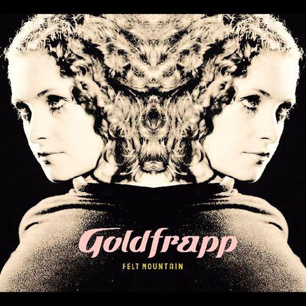 Goldfrapp - Felt Mountain