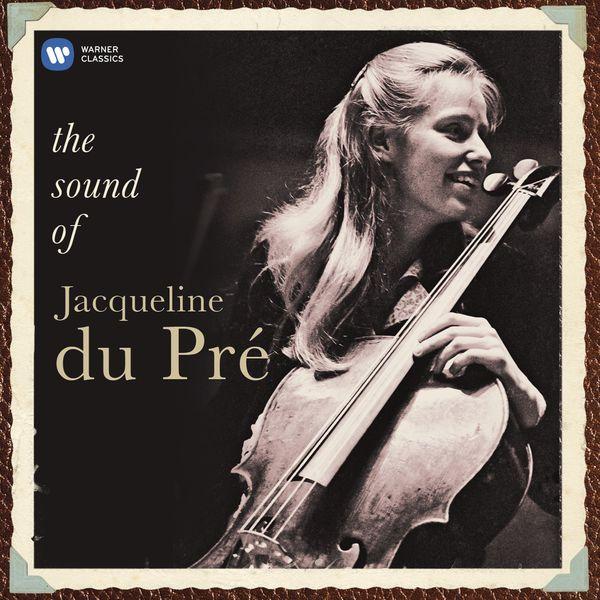 Jacqueline du Pré - The Sound of Jacqueline Du Pré