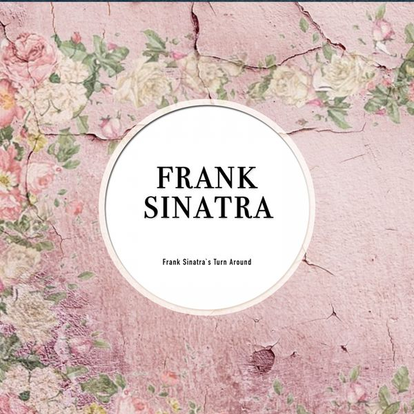 Frank Sinatra - Frank Sinatra Turn Around