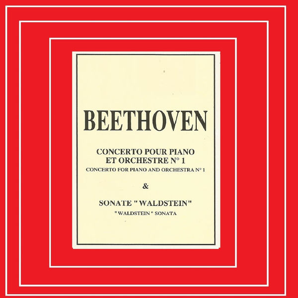 Ludwig van Beethoven - Beethoven - Concerto pour Piano et Orchestre Nº 1